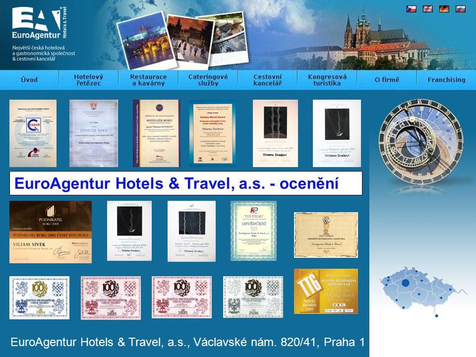 EuroAgentur Hotels & Travel, a.s., Václavské nám.820/41, Praha 1 EuroAgentur Hotels & Travel, a.s.