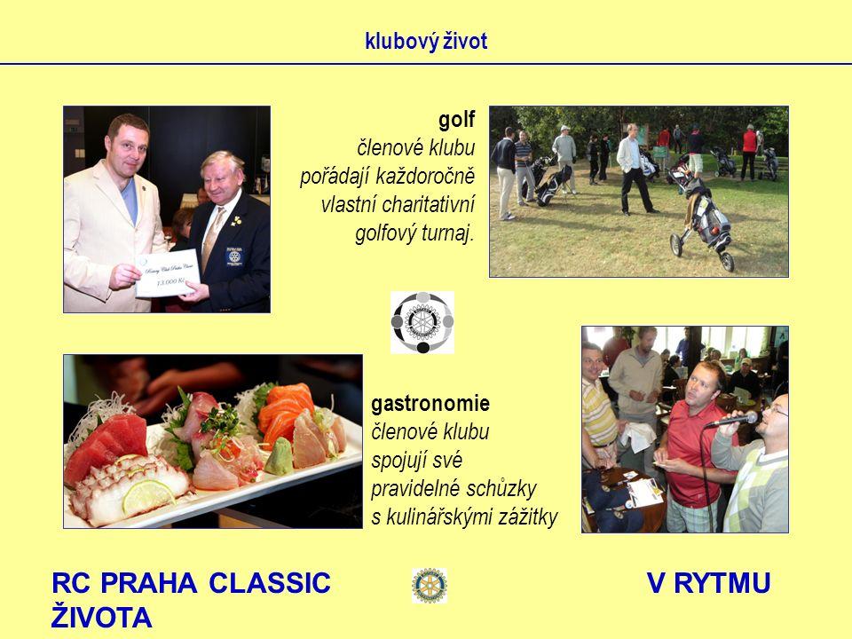 RC PRAHA CLASSIC V RYTMU ŽIVOTA klubový život golf členové klubu pořádají každoročně vlastní charitativní golfový turnaj. gastronomie členové klubu sp