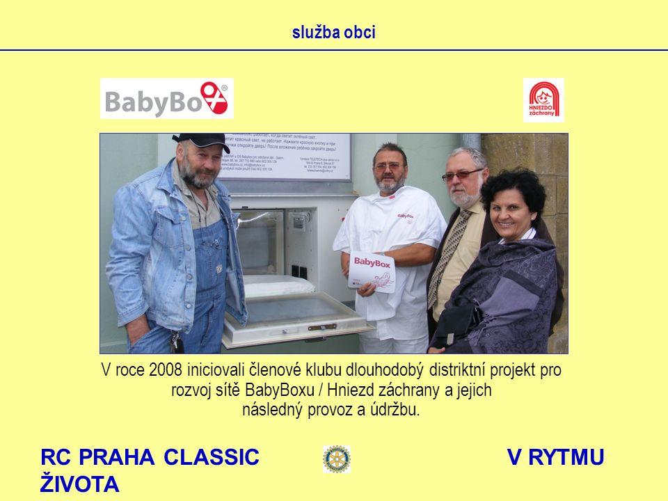 RC PRAHA CLASSIC V RYTMU ŽIVOTA služba obci V roce 2008 iniciovali členové klubu dlouhodobý distriktní projekt pro rozvoj sítě BabyBoxu / Hniezd záchr