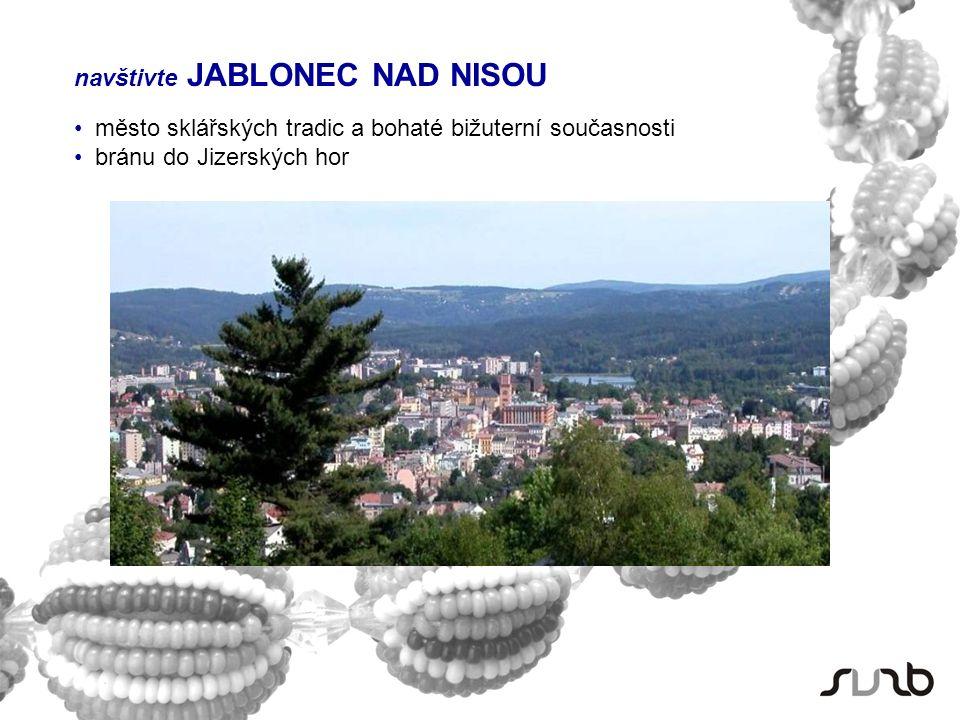 navštivte JABLONEC NAD NISOU město sklářských tradic a bohaté bižuterní současnosti bránu do Jizerských hor