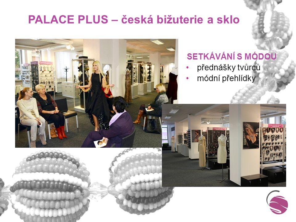 SETKÁVÁNÍ S MÓDOU přednášky tvůrců módní přehlídky PALACE PLUS – česká bižuterie a sklo