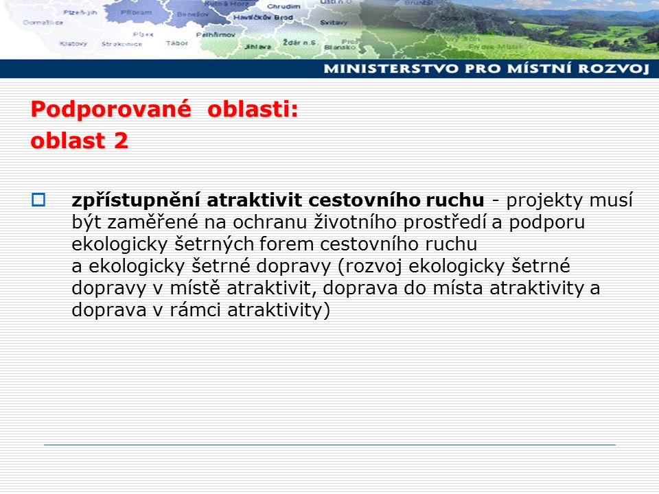 Podporované oblasti: oblast 2  zpřístupnění atraktivit cestovního ruchu - projekty musí být zaměřené na ochranu životního prostředí a podporu ekologi