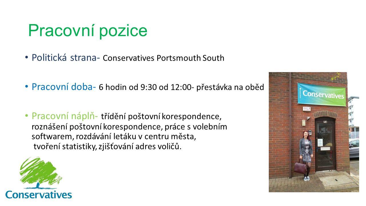 Pracovní pozice Politická strana- Conservatives Portsmouth South Pracovní doba- 6 hodin od 9:30 od 12:00- přestávka na oběd Pracovní náplň- třídění po
