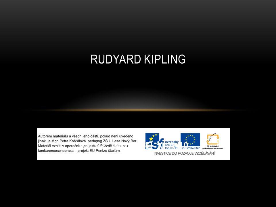 RUDYARD KIPLING ➲ Britský spisovatel, narozen v Indii, tam prožil i dětství ➲ Inspirace Indií v jeho díle http://images.google.com/imgres?imgurl=http://upload.wikimedia.org/wikipedia/co mmons/thumb/f/fd/Rudyard_Kipling_mirrored.jpg/77px- Rudyard_Kipling_mirrored.jpg&imgrefurl=http://commons.wikimedia.org/wiki/Cate gory:Rudyard_Kipling%3Fuselang%3Dcs&usg=__s1V4FNkdFZRXXX0nzqoQpW OX0OE=&h=119&w=77&sz=3&hl=cs&start=0&zoom=0&tbnid=VGF3tyQbguiEJM :&tbnh=88&tbnw=57&ei=7Xr6TYr9IIee- QapzPXrAw&prev=/search%3Fq%3Dwikimedia%2Bcommons%2BRudyard%2B Kipling%26hl%3Dcs%26gbv%3D2%26biw%3D1366%26bih%3D673%26tbm%3 Disch&itbs=1&iact=hc&vpx=978&vpy=136&dur=2725&hovh=88&hovw=57&tx=10 2&ty=62&page=1&ndsp=41&ved=1t:429,r:8,s:0&biw=1366&bih=673 http://images.google.com/imgres?imgurl=http://upload.wikimedia.org/wikipedia/commons/thumb/f/f5/Jungleboo kCover.jpg/180px- JunglebookCover.jpg&imgrefurl=http://sk.wikipedia.org/wiki/%25C5%25A0abl%25C3%25B3na:Literat%25C3% 25BAra/Obr%25C3%25A1zok_t%25C3%25BD%25C5%25BEd%25C5%2588a/30_2010&usg=__6BSvBAwQ ETfAPXgGdwGecpzRGtU=&h=236&w=180&sz=15&hl=cs&start=0&zoom=1&tbnid=4rzF85OMr0YahM:&tbnh= 129&tbnw=96&ei=QoH6TarnO9Cd- QatrYymDQ&prev=/search%3Fq%3Dwikimedia%2Bcommons%2BKnihy%2Bd%25C5%25BEungl%25C3%25 AD%26hl%3Dcs%26gbv%3D2%26biw%3D1366%26bih%3D673%26tbm%3Disch&itbs=1&iact=hc&vpx=954& vpy=84&dur=676&hovh=188&hovw=144&tx=104&ty=94&page=1&ndsp=33&ved=1t:429,r:6,s:0&biw=1366&bih =673