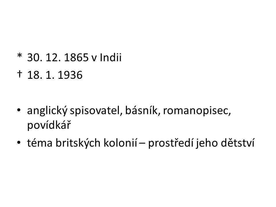 *30. 12. 1865 v Indii †18. 1.