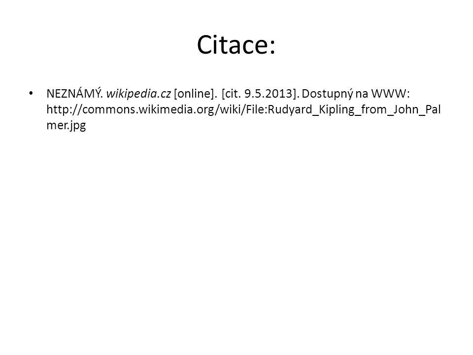 Citace: NEZNÁMÝ. wikipedia.cz [online]. [cit. 9.5.2013].