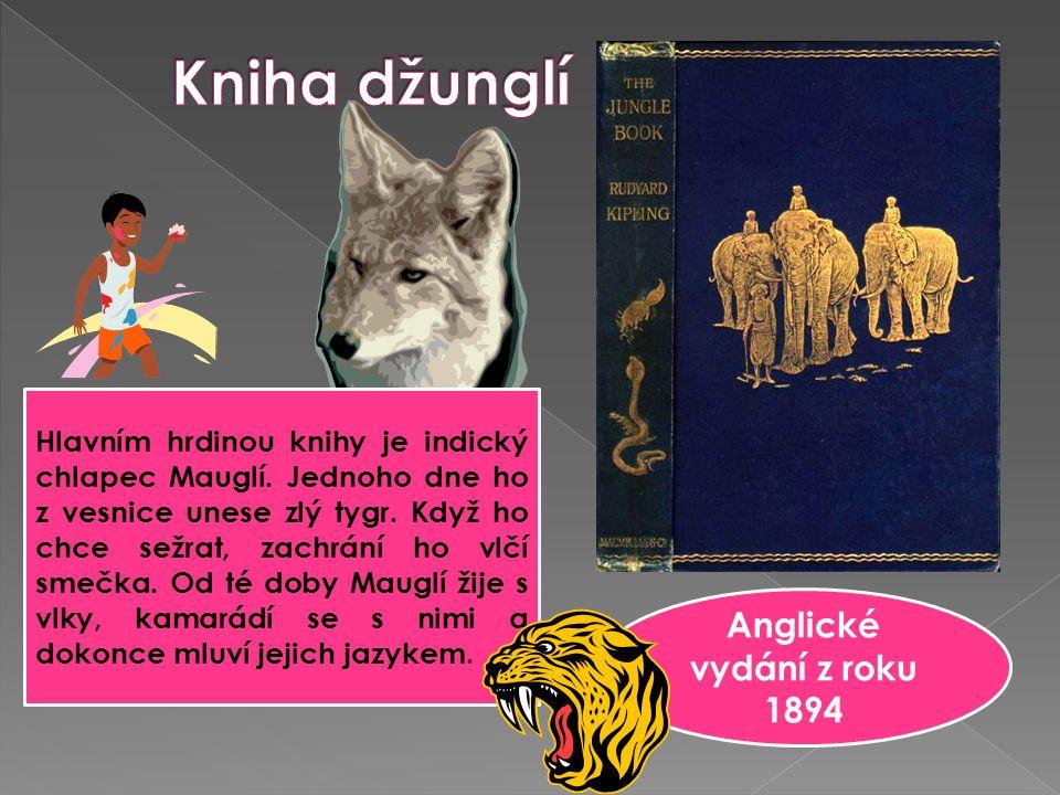 Anglické vydání z roku 1894 Hlavním hrdinou knihy je indický chlapec Mauglí.