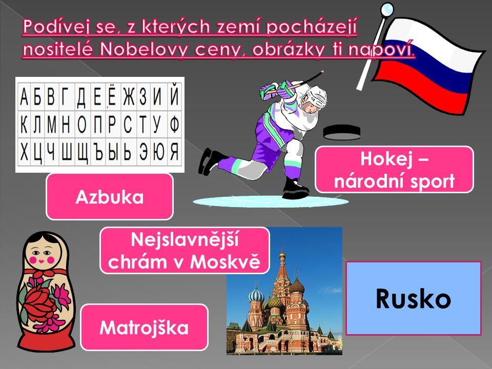 Azbuka Matrojška Nejslavnější chrám v Moskvě Hokej – národní sport Rusko