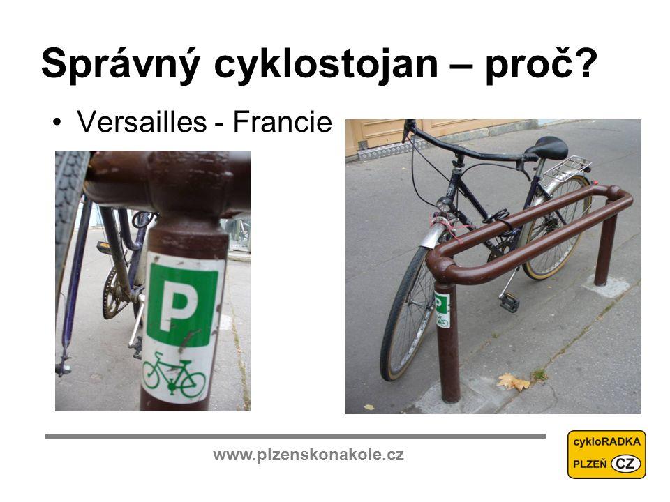 www.plzenskonakole.cz Správný cyklostojan – proč Versailles - Francie
