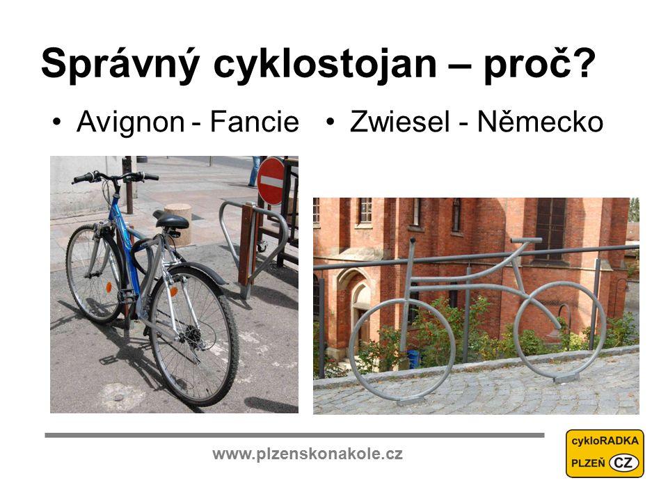 www.plzenskonakole.cz Správný cyklostojan – proč Zwiesel - NěmeckoAvignon - Fancie