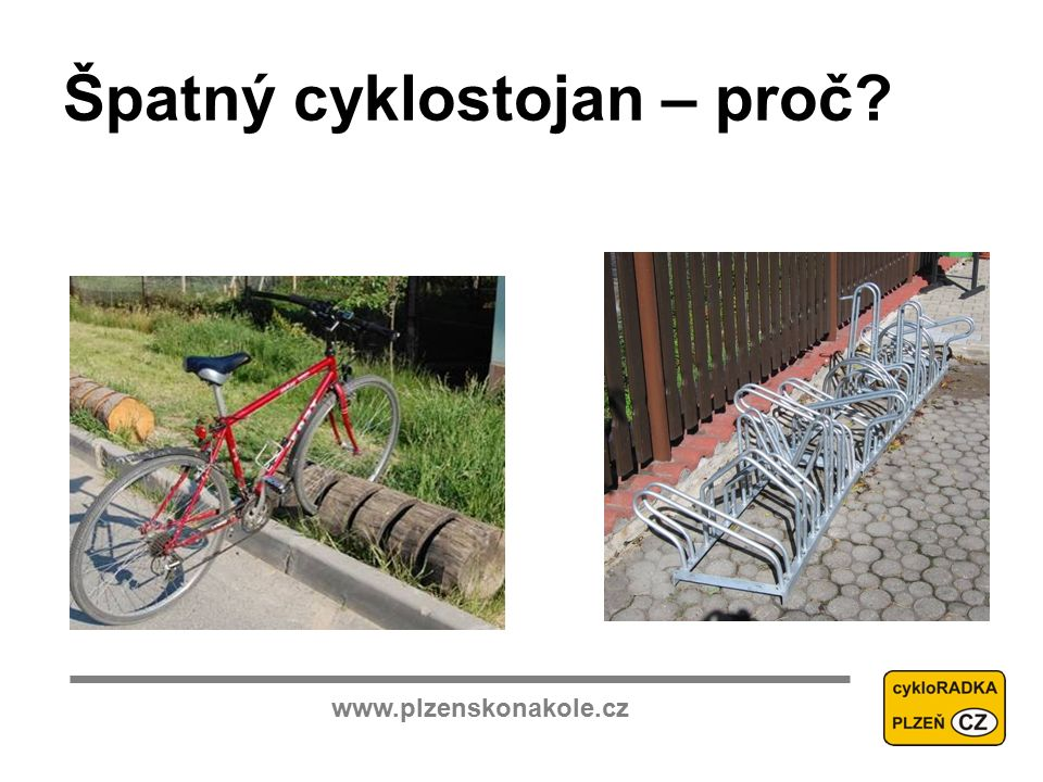 www.plzenskonakole.cz Špatný cyklostojan – proč?
