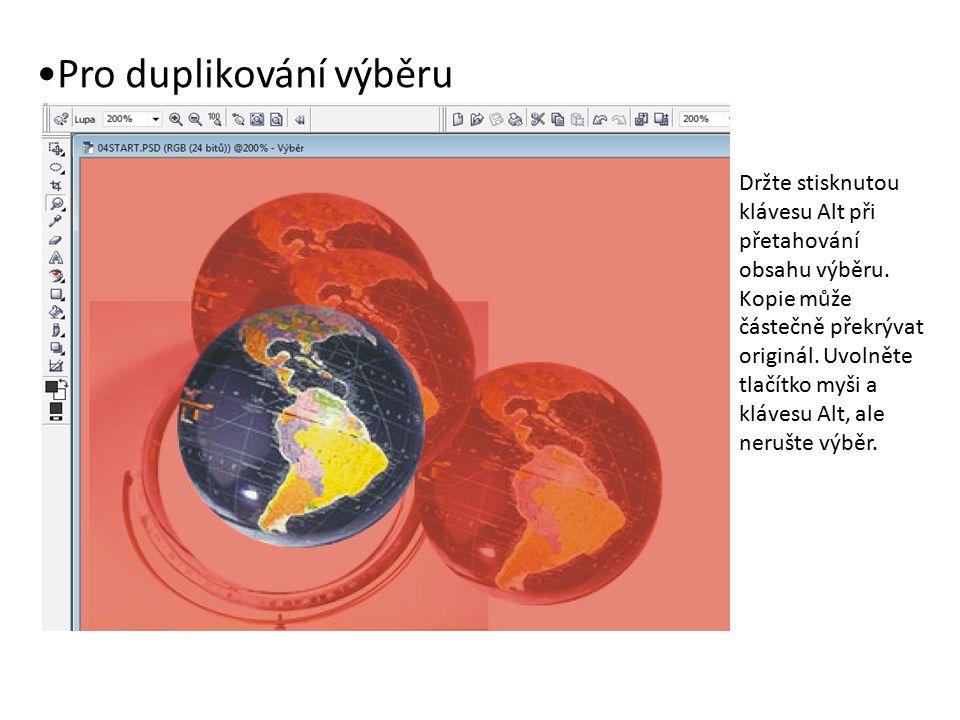 Pro duplikování výběru Držte stisknutou klávesu Alt při přetahování obsahu výběru. Kopie může částečně překrývat originál. Uvolněte tlačítko myši a kl