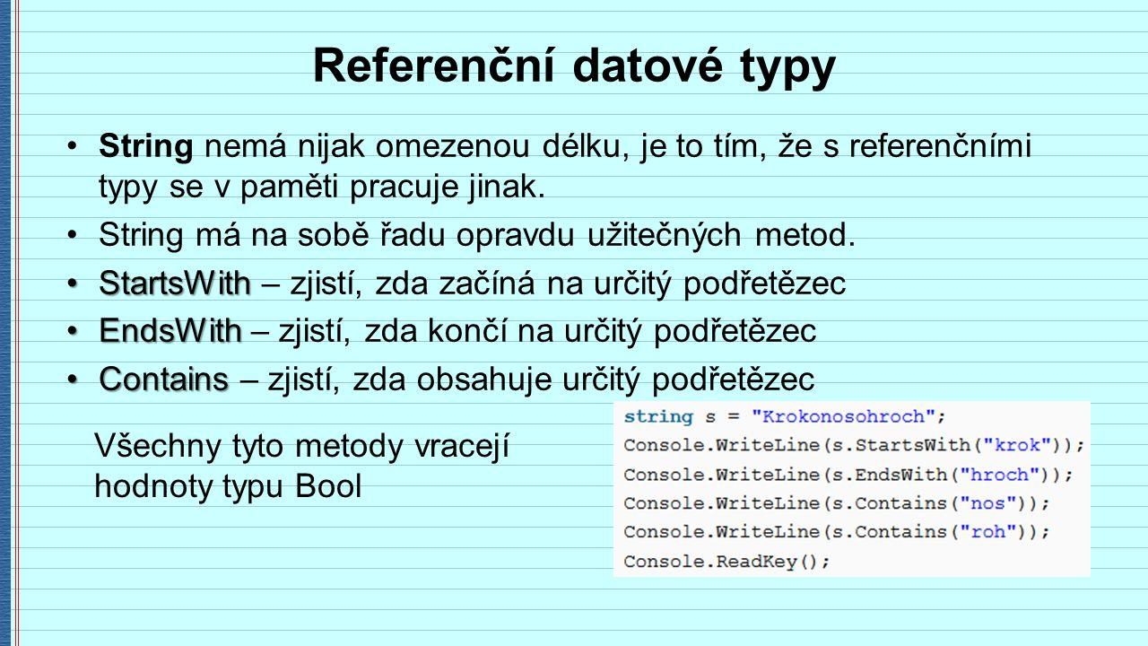 Referenční datové typy String nemá nijak omezenou délku, je to tím, že s referenčními typy se v paměti pracuje jinak.