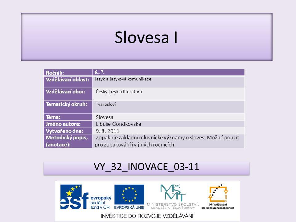 VY_32_INOVACE_03-11 Ročník: 6., 7.
