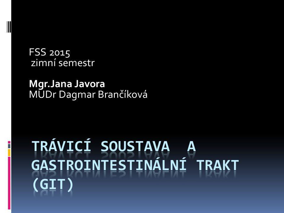 FSS 2015 zimní semestr Mgr.Jana Javora MUDr Dagmar Brančíková
