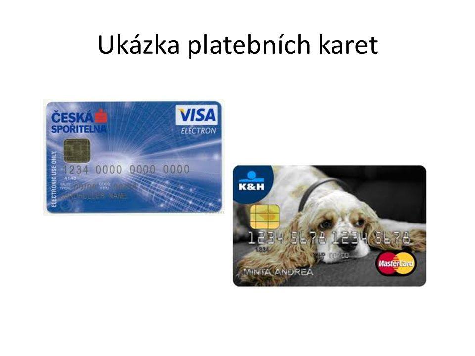 Podstata používání karet Platební karty umožňují bezpečné hospodaření s penězi Umožňuje ihned využívat vlastní peníze z účtu nebo půjčené peníze od banky Na karty se váží další služby (pojištění) Kartu lze pojistit a při ztrátě zablokovat