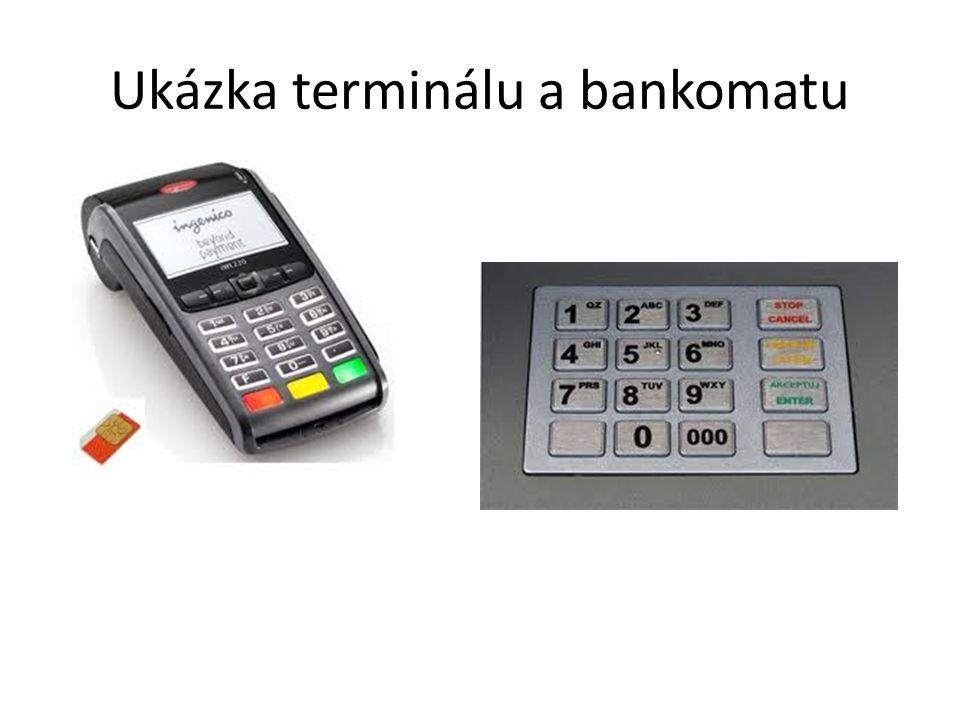 Ukázka terminálu a bankomatu