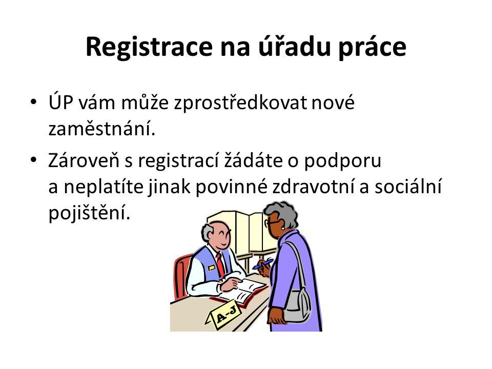 Registrace na úřadu práce ÚP vám může zprostředkovat nové zaměstnání.