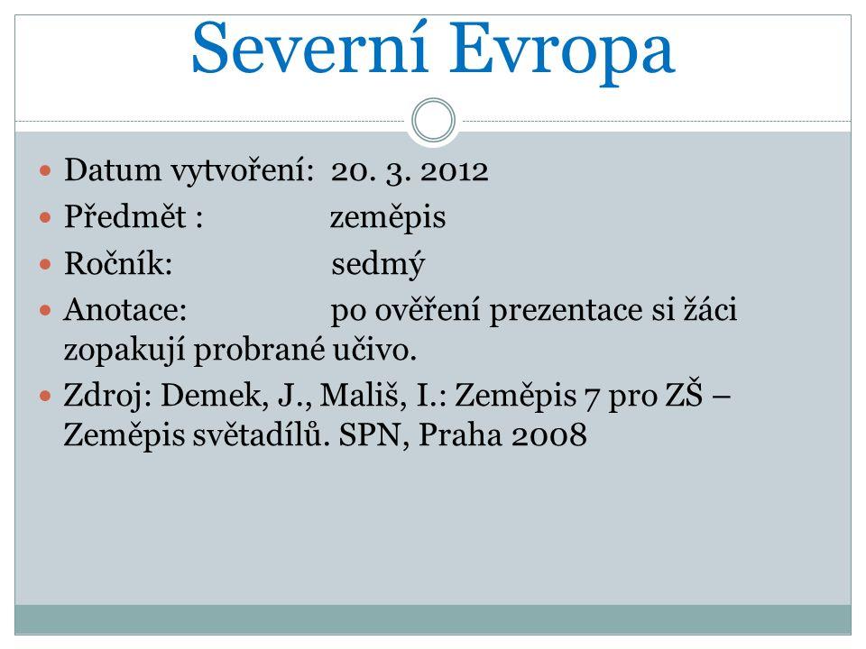 Severní Evropa Datum vytvoření: 20. 3.