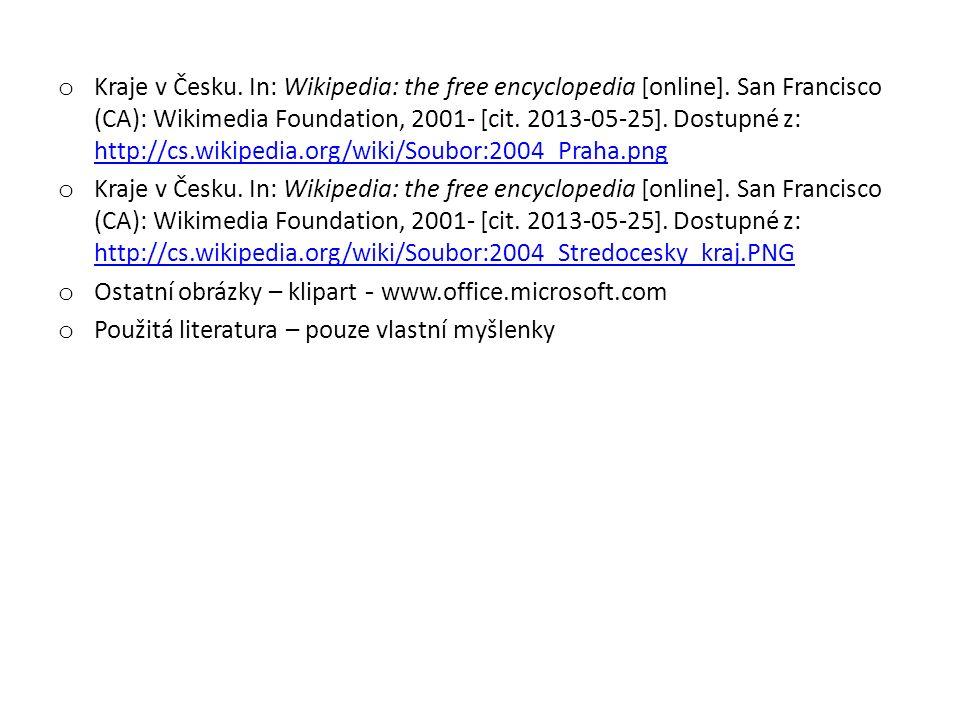 o Kraje v Česku. In: Wikipedia: the free encyclopedia [online].