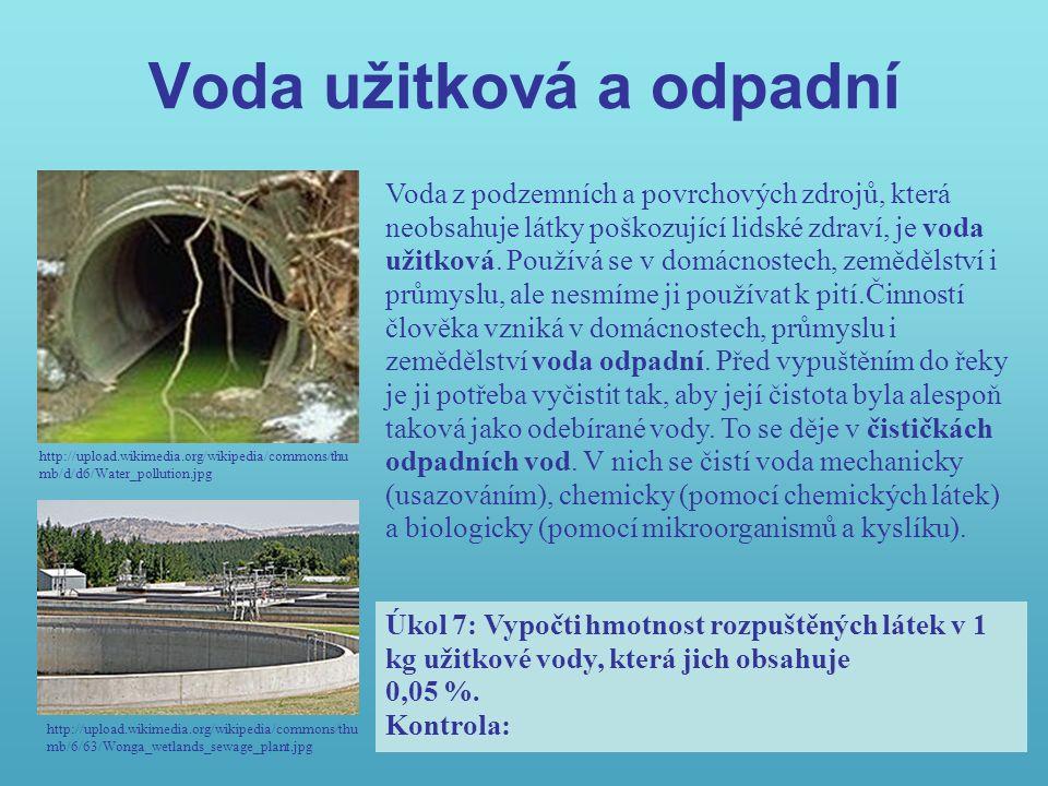 Voda užitková a odpadní http://upload.wikimedia.org/wikipedia/commons/thu mb/d/d6/Water_pollution.jpg http://upload.wikimedia.org/wikipedia/commons/thu mb/6/63/Wonga_wetlands_sewage_plant.jpg Voda z podzemních a povrchových zdrojů, která neobsahuje látky poškozující lidské zdraví, je voda užitková.
