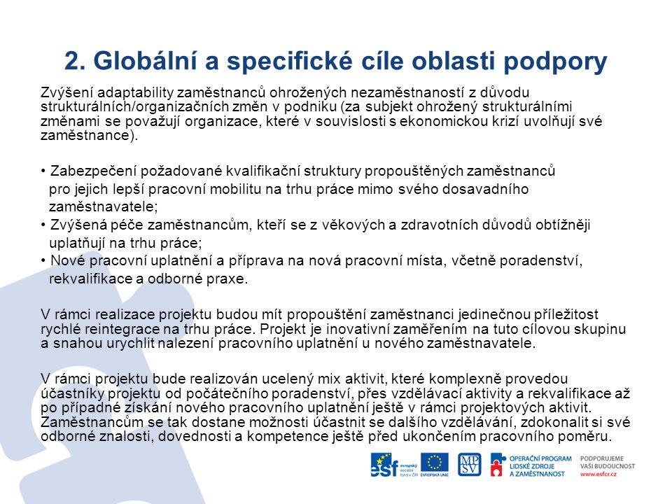 2. Globální a specifické cíle oblasti podpory Zvýšení adaptability zaměstnanců ohrožených nezaměstnaností z důvodu strukturálních/organizačních změn v