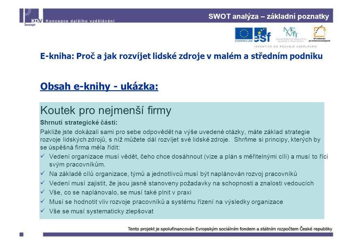 SWOT analýza – základní poznatky E-kniha: Proč a jak rozvíjet lidské zdroje v malém a středním podniku Obsah e-knihy - ukázka: Koutek pro nejmenší fir