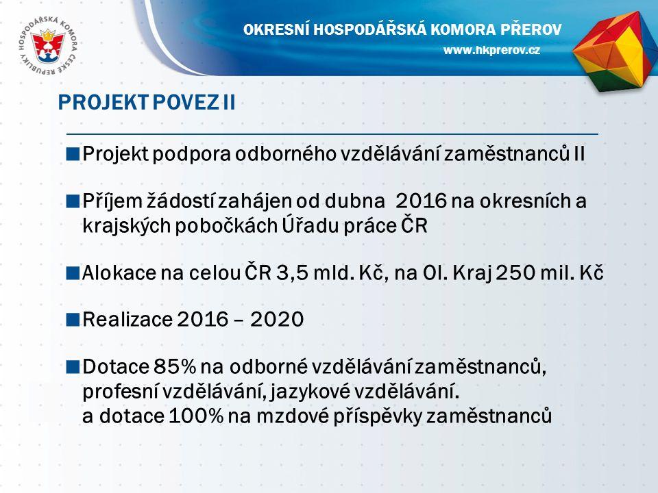 ■ Projekt podpora odborného vzdělávání zaměstnanců II ■ Příjem žádostí zahájen od dubna 2016 na okresních a krajských pobočkách Úřadu práce ČR ■ Alokace na celou ČR 3,5 mld.