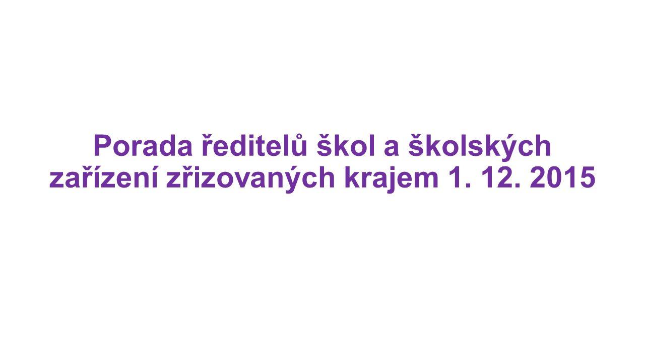 Porada ředitelů škol a školských zařízení zřizovaných krajem 1. 12. 2015