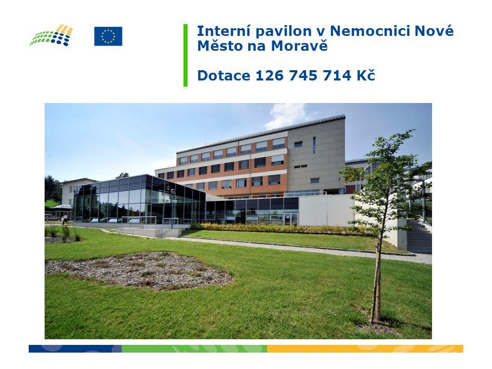Interní pavilon v Nemocnici Nové Město na Moravě Dotace 126 745 714 Kč