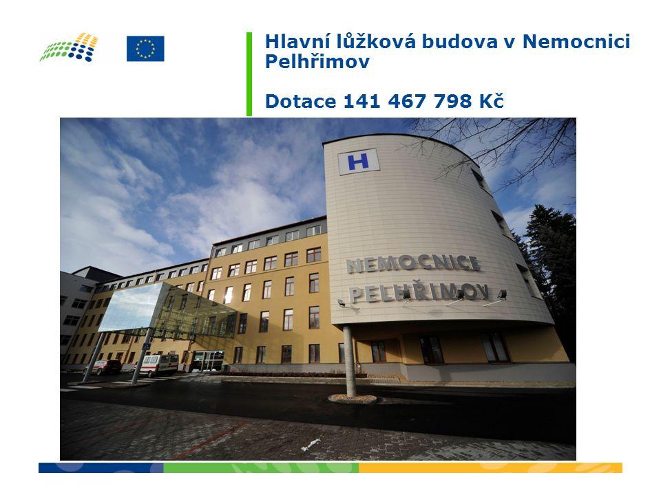 Hlavní lůžková budova v Nemocnici Pelhřimov Dotace 141 467 798 Kč