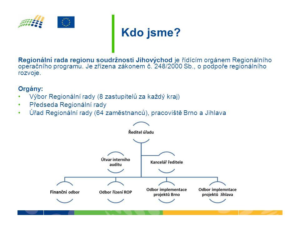 Kdo jsme? Regionální rada regionu soudržnosti Jihovýchod je řídícím orgánem Regionálního operačního programu. Je zřízena zákonem č. 248/2000 Sb., o po
