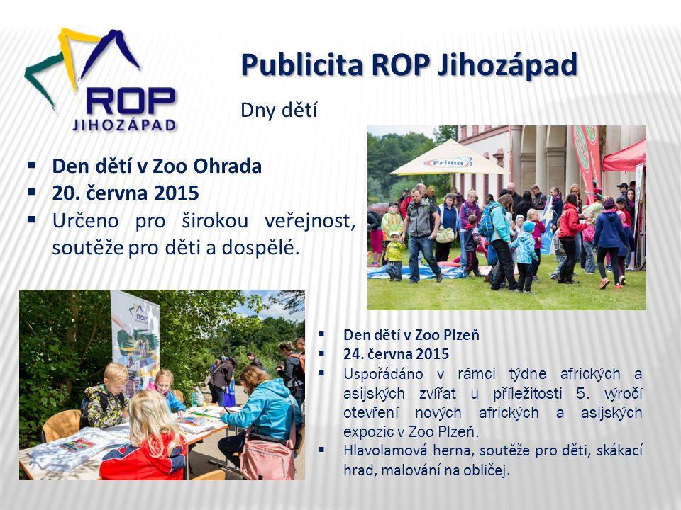 Publicita ROP Jihozápad  Den dětí v Zoo Plzeň  24. června 2015  Uspořádáno v rámci týdne afrických a asijských zvířat u příležitosti 5. výročí otev