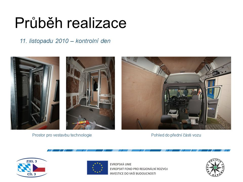 Průběh realizace 11. listopadu 2010 – kontrolní den Prostor pro vestavbu technologiePohled do přední části vozu