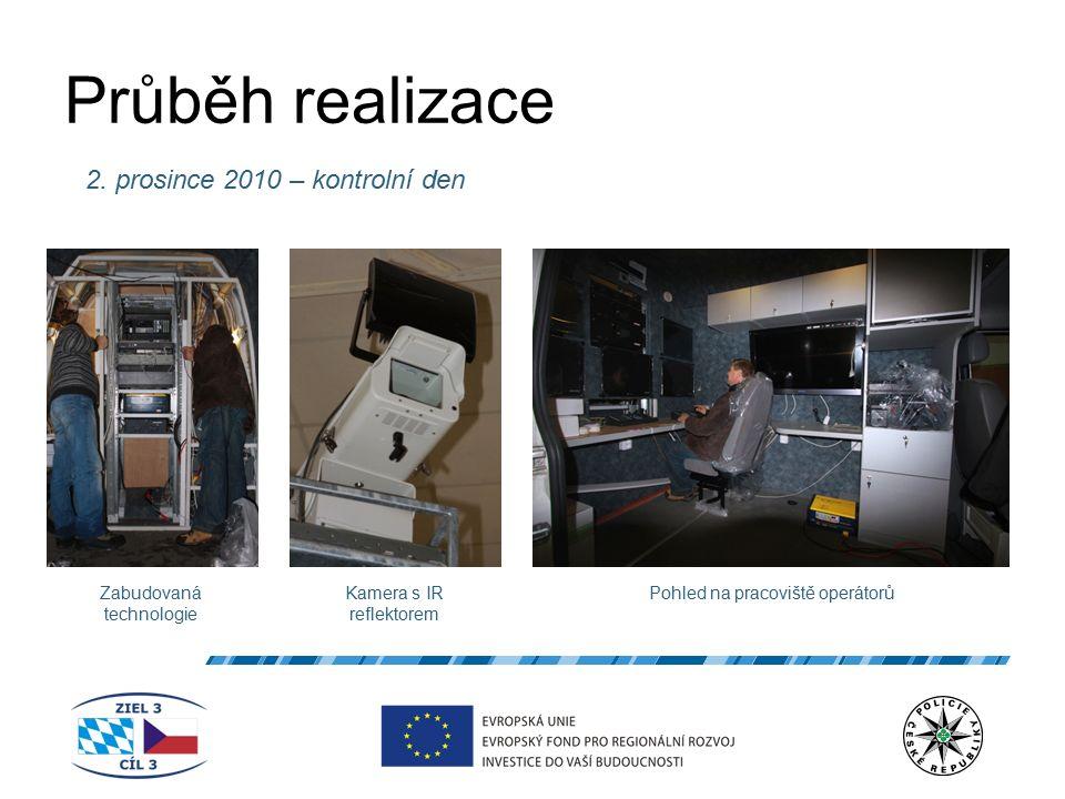 Průběh realizace 2. prosince 2010 – kontrolní den Zabudovaná technologie Pohled na pracoviště operátorůKamera s IR reflektorem