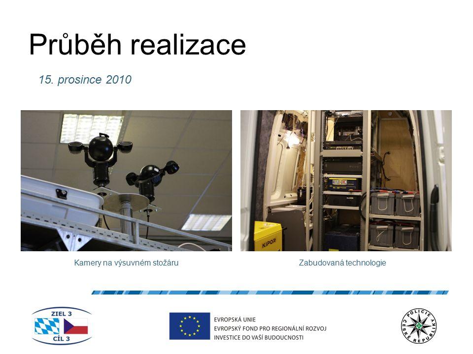 Průběh realizace 15. prosince 2010 Zabudovaná technologieKamery na výsuvném stožáru