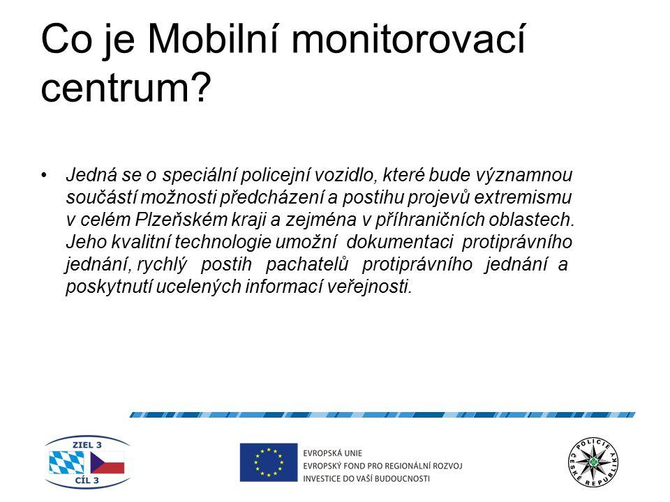 Co je Mobilní monitorovací centrum? Jedná se o speciální policejní vozidlo, které bude významnou součástí možnosti předcházení a postihu projevů extre