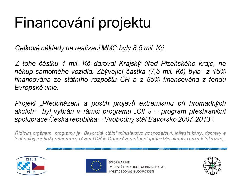 Financování projektu Celkové náklady na realizaci MMC byly 8,5 mil. Kč. Z toho částku 1 mil. Kč daroval Krajský úřad Plzeňského kraje, na nákup samotn