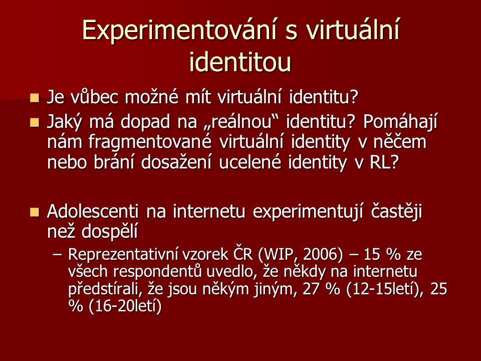 """Experimentování s virtuální identitou Je vůbec možné mít virtuální identitu? Je vůbec možné mít virtuální identitu? Jaký má dopad na """"reálnou"""" identit"""