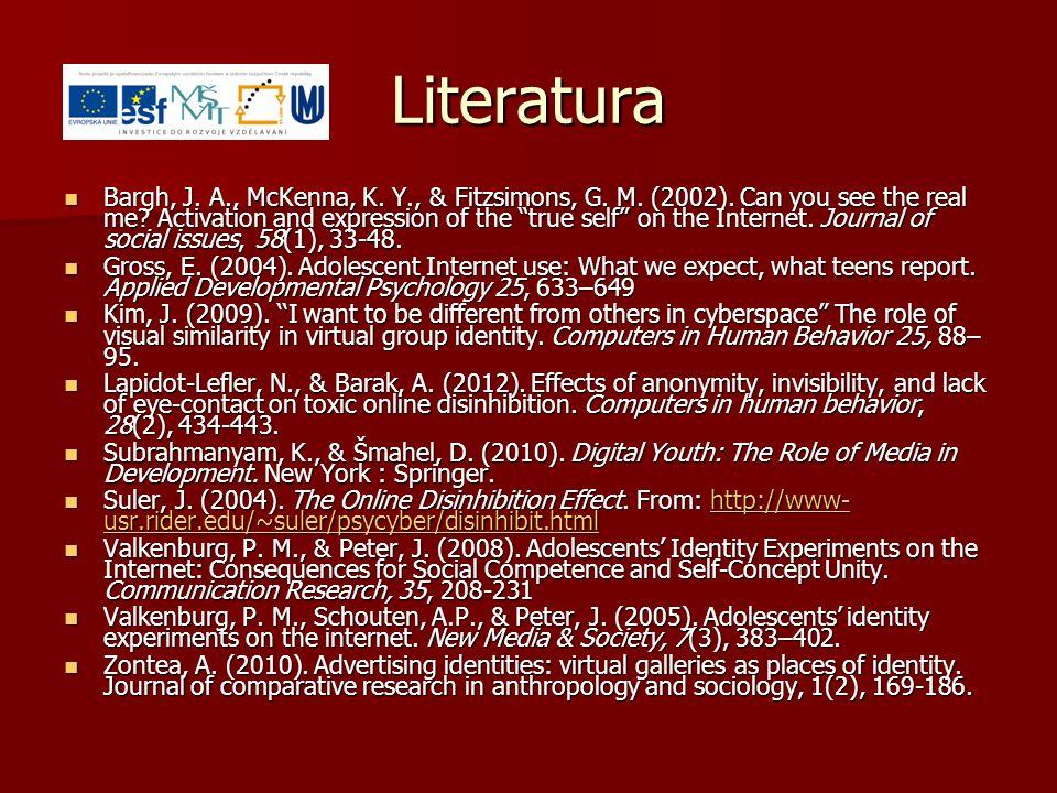 Literatura Bargh, J. A., McKenna, K. Y., & Fitzsimons, G.