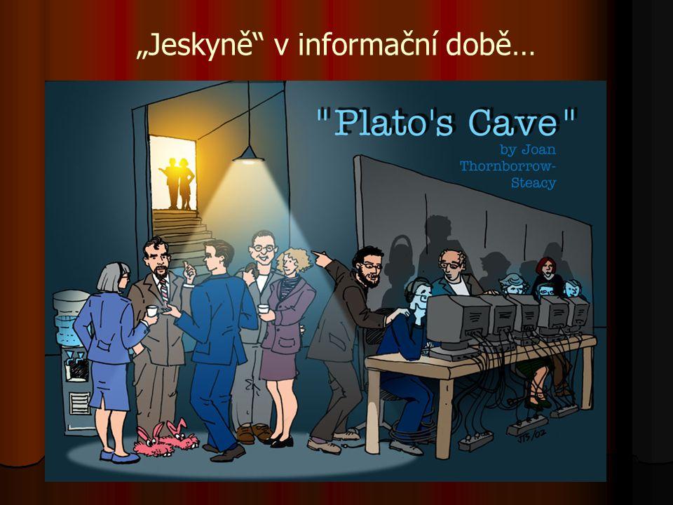 """""""Jeskyně"""" v informační době…"""