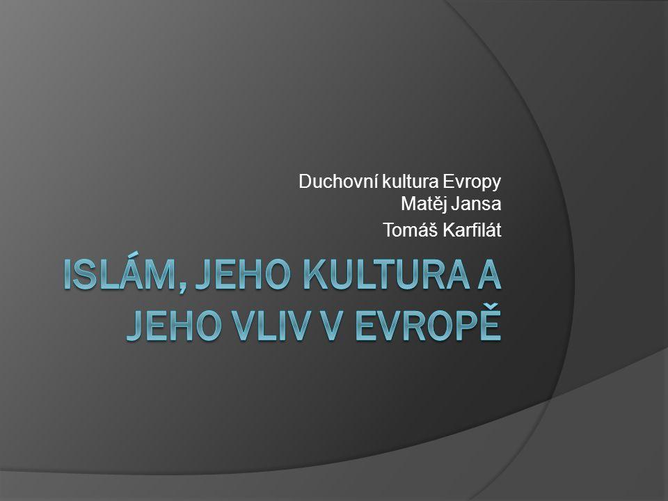 Duchovní kultura Evropy Matěj Jansa Tomáš Karfilát