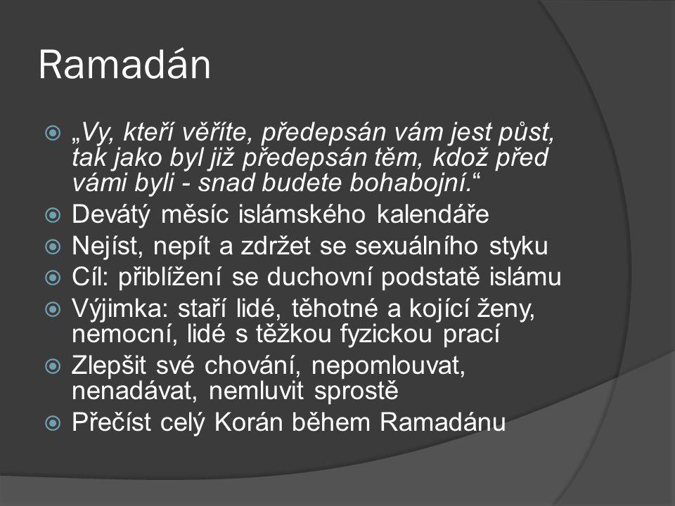 """Ramadán  """"Vy, kteří věříte, předepsán vám jest půst, tak jako byl již předepsán těm, kdož před vámi byli - snad budete bohabojní.""""  Devátý měsíc isl"""