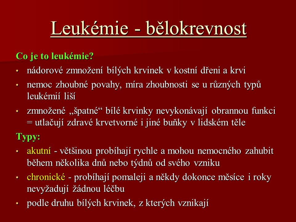 Leukémie - bělokrevnost Co je to leukémie.