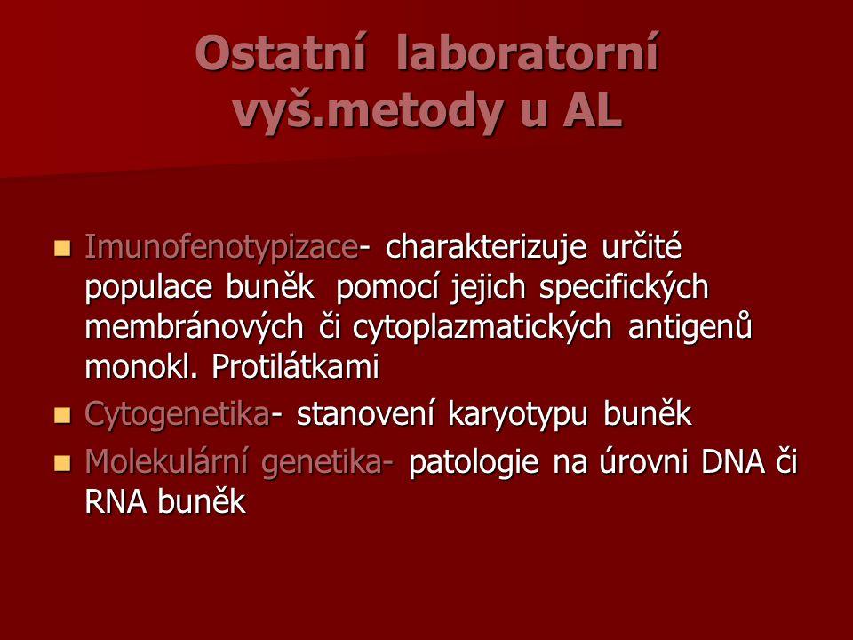 Ostatní laboratorní vyš.metody u AL Imunofenotypizace- charakterizuje určité populace buněk pomocí jejich specifických membránových či cytoplazmatických antigenů monokl.