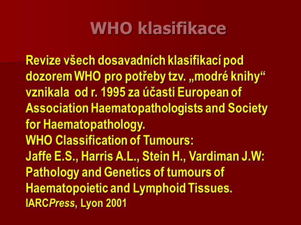 Akutní lymfoblastické leukémie Rozlišujeme: prekurzorové B lymfoblastické leukémie resp.
