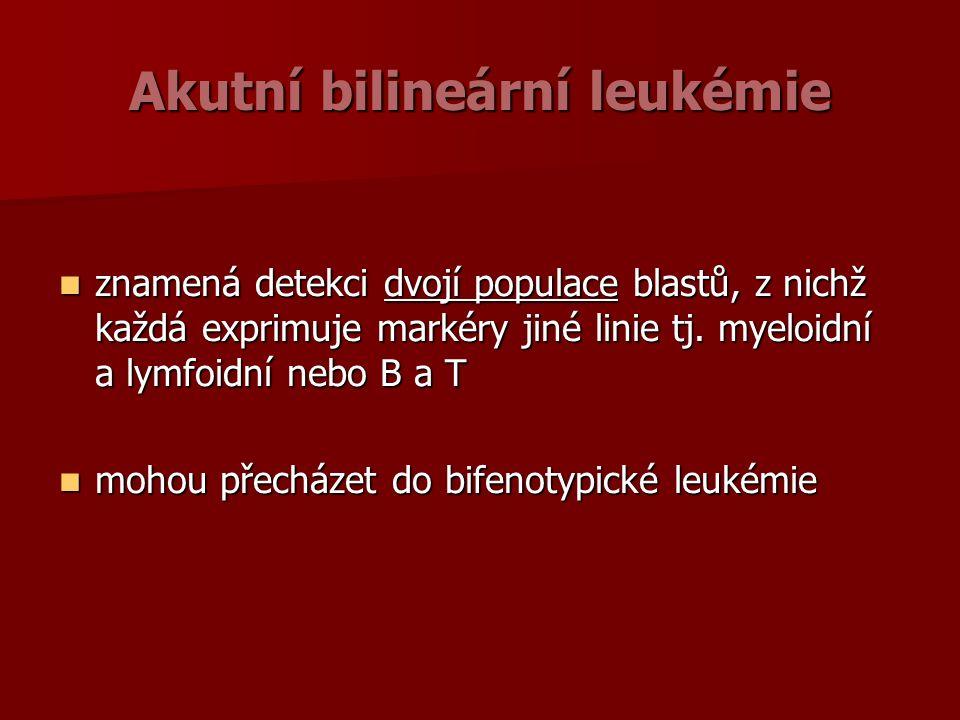 Akutní bilineární leukémie znamená detekci dvojí populace blastů, z nichž každá exprimuje markéry jiné linie tj.