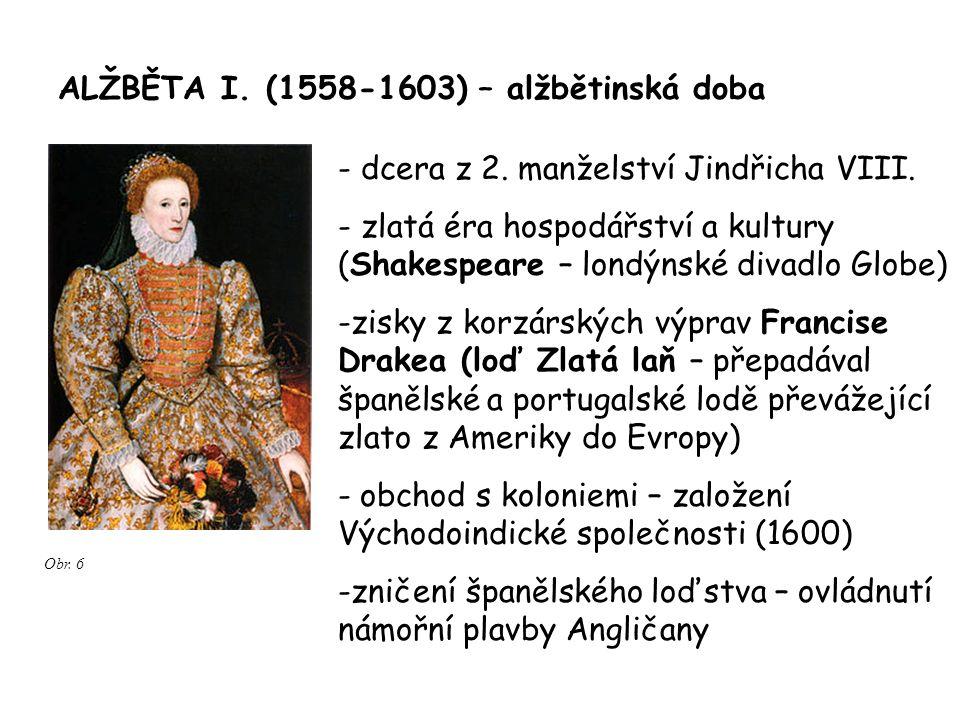 """- poprava nevlastní sestry, skotské královny Marie Stuartovny - nevdala se – bezdětná (""""panenská královna )– po její smrti na trůn nastoupil syn popravené skotské královy Marie Stuartovny Jakub I."""