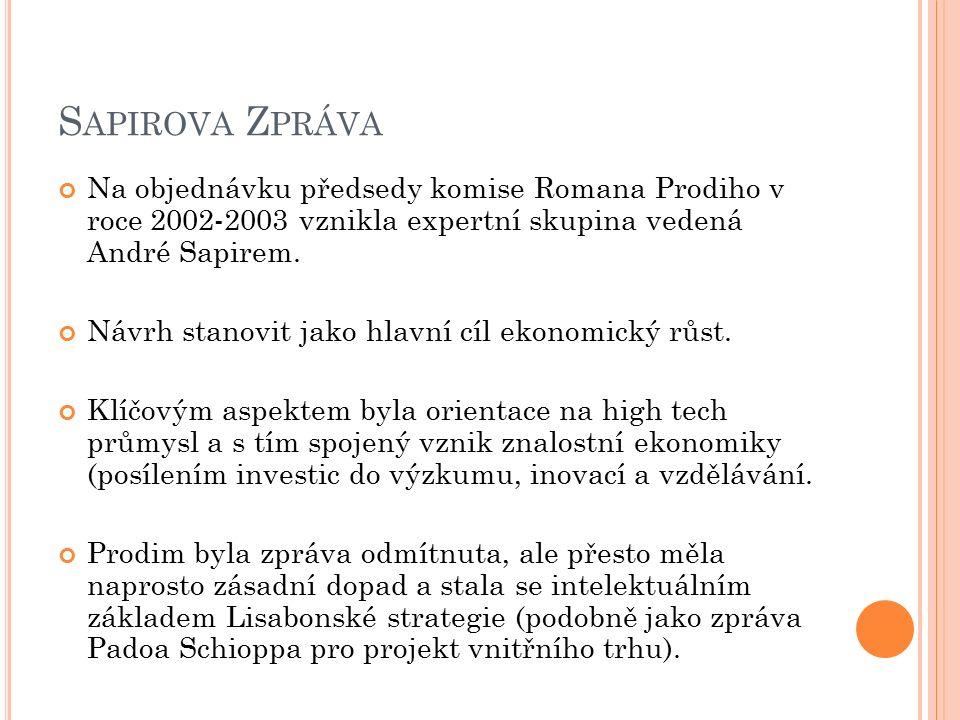 S APIROVA Z PRÁVA Na objednávku předsedy komise Romana Prodiho v roce 2002-2003 vznikla expertní skupina vedená André Sapirem.