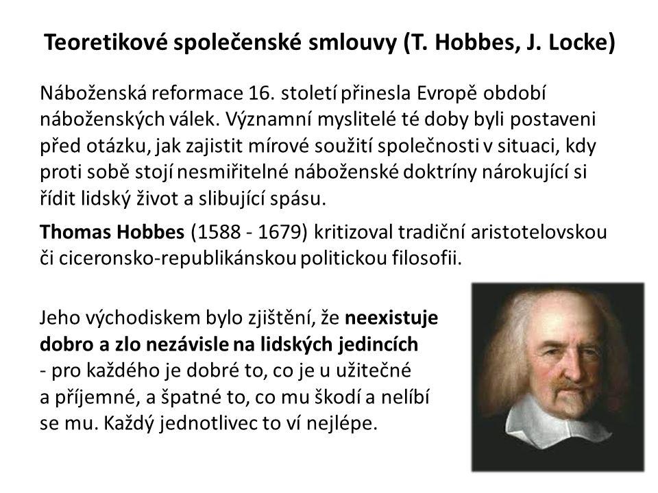 Teoretikové společenské smlouvy (T.Hobbes, J. Locke) Náboženská reformace 16.